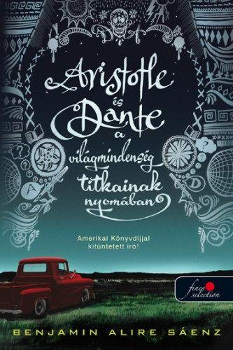 Aristotle és Dante a világmindenség titkainak nyomában - Benjamin Alire Sáenz pdf epub