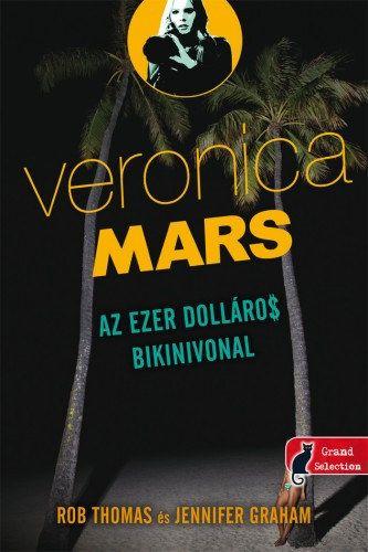 Veronica Mars: Az ezer dolláros bikinivonal