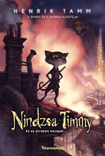 Ninja Timmy és az elrabolt kacajok - Henrik Tamm |
