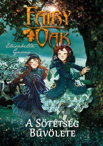 A sötétség bűvölete - Fairy Oak 2.