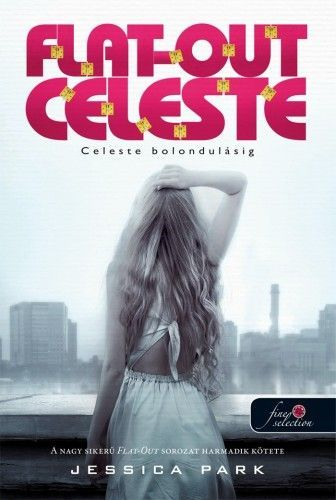 Flat-Out Celeste - Celeste bolondulásig - Jessica Park pdf epub