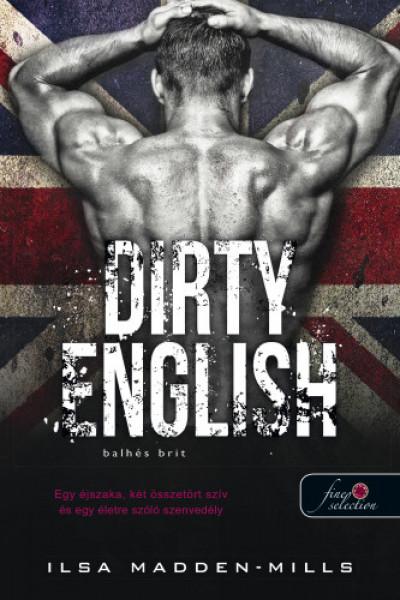 Dirty English - Balhés Brit - Azok a csodálatos angolok 1.