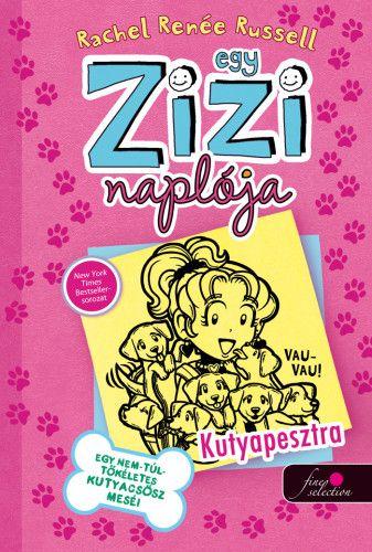 Egy Zizi naplója 10. - Egy nem túl tökéletes kutyacsősz meséi - Kutyapesztra - Rachel Renée Russell |