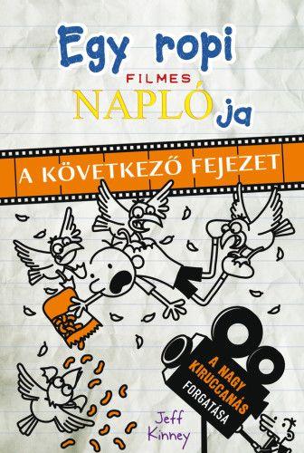 Egy ropi filmes naplója - A következő fejezet - Jeff Kinney |