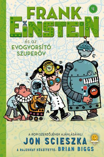 Frank Einstein és az EvoGyorsító Szuperöv - Frank Einstein 4.