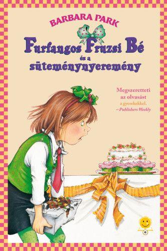 Furfangos Fruzsi Bé és a süteménynyeremény - Furfangos Fruzsi Bé 5. - kemény kötés - Barbara Park pdf epub