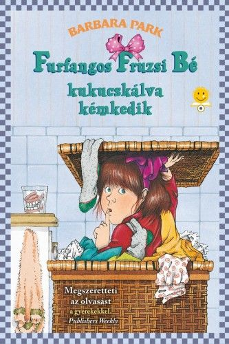 Furfangos Fruzsi Bé kukucskálva kémkedik - Furfangos Fruzsi Bé 4.- kemény kötés - Barbara Park |