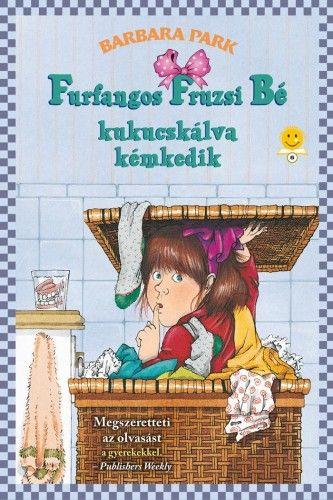 Furfangos Fruzsi Bé kukucskálva kémkedik - Furfangos Fruzsi Bé 4.