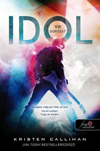 Idol - VIP 1. - Kristen Callihan |