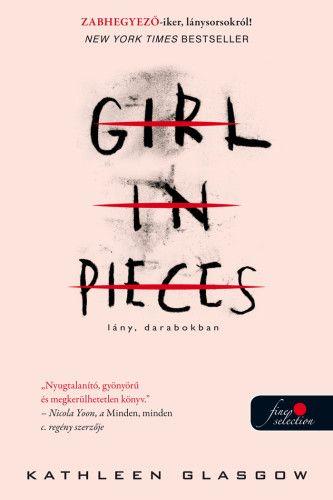 Lány, darabokban - Kathleen Glasgow |