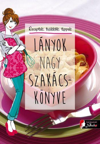 Lányok nagy szakácskönyve