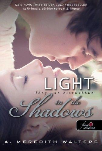 Light in the Shadows – Fény az éjszakában - Utánad a sötétbe 2.