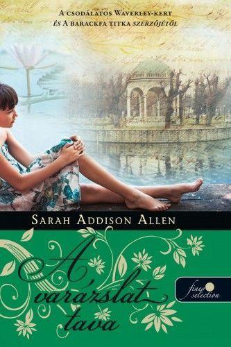 Lost Lake - A varázslat tava - Sarah Addison Allen |