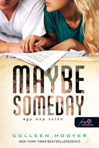 Colleen Hoover - Maybe Someday - Egy nap talán