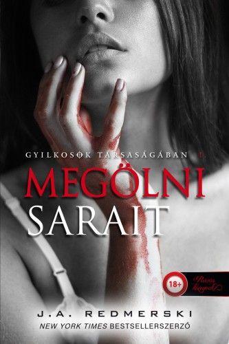 Megölni Sarait - Gyilkosok társaságában 1.