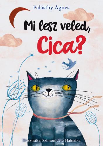 Mi lesz veled, cica? - Palásthy Ágnes pdf epub