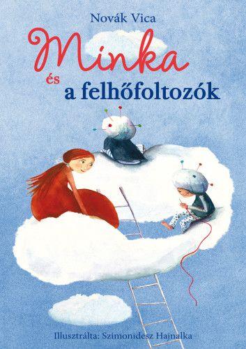 Minka és a felhőfoltozók - Novák Vica pdf epub