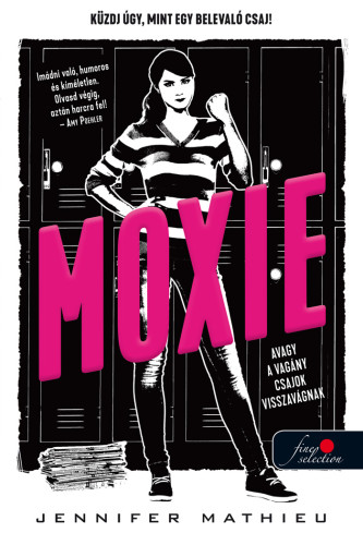 Moxie, avagy a vagány csajok visszavágnak - Jennifer Mathieu pdf epub