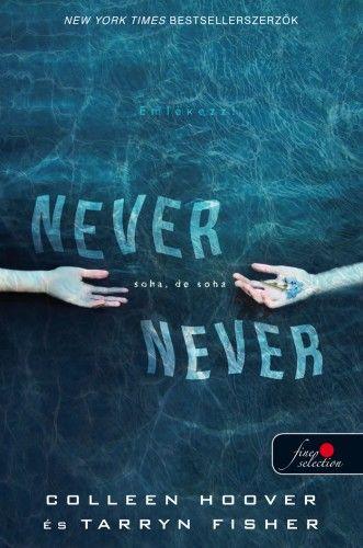 Never never - Soha, de soha