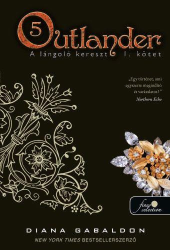 Outlander 5. - A lángoló kereszt 1. kötet - kemény kötés