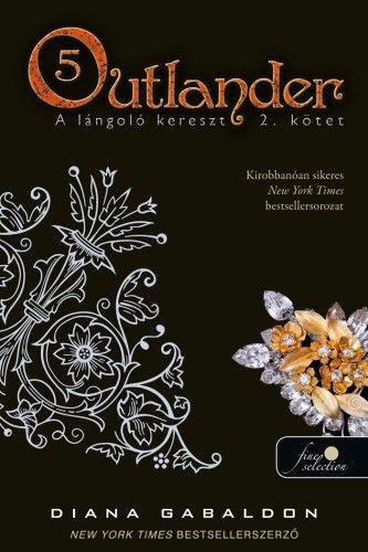 Outlander 5. - A lángoló kereszt 2. kötet - kemény kötés - Diana Gabaldon pdf epub