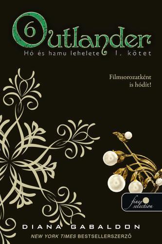 Outlander 6. - Hó és hamu lehelete 1. kötet - kemény kötés