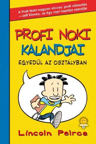 Profi Noki kalandjai 1. - Egyedül az osztályban - Lincoln Peirce |