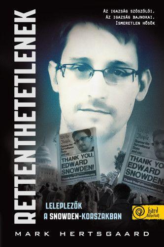 Rettenthetetlenek – leleplezők a Snowden-korszakban