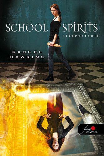 School Spirit - Kísértetsuli - kemény kötés - Rachel Hawkins pdf epub