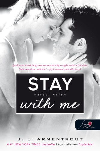 Jennifer L. Armentrout - Stay With Me – Maradj velem! - Várok rád 3.