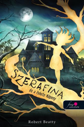 Szerafina és a Fekete Köpeny- Serafina 1.