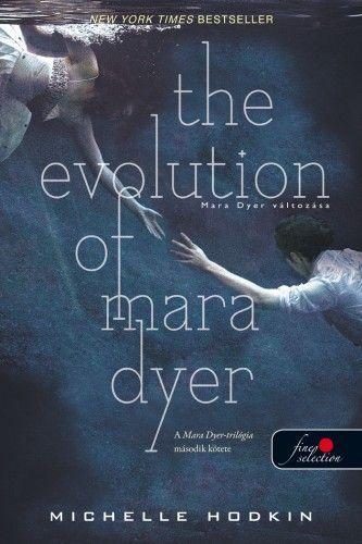 The Evolution of Mara Dyer - Mara Dyer változása - Mara Dyer 2. - Michelle Hodkin pdf epub