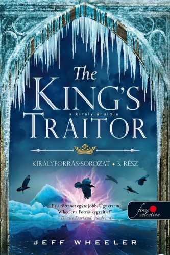 The King's Traitor - A király árulója - Királyforrás 3.