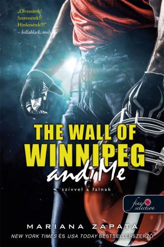 The Wall of Winnipeg and Me - Szívvel a falnak
