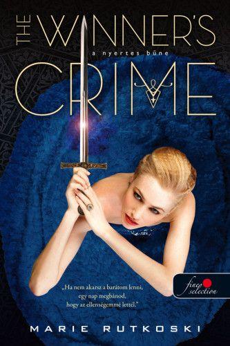 The Winner's Crime - A nyertes bűne - A nyertes trilógia 2. - Marie Rutkoski pdf epub