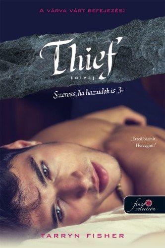 Thief - Tolvaj - Szeress, ha hazudok is 3.