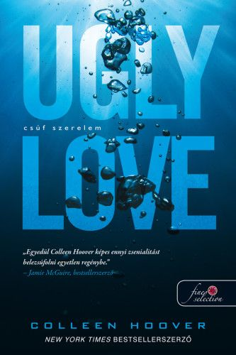 Ugly Love - Csúf szerelem - Colleen Hoover |