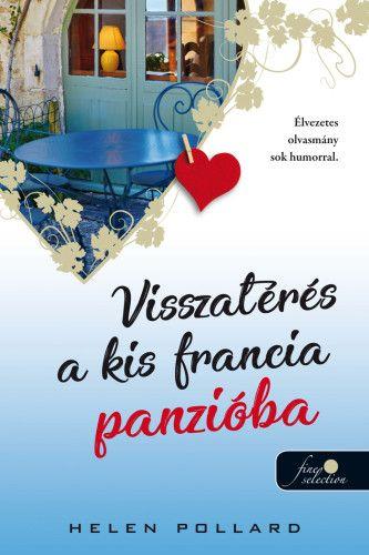 Visszatérés a kis francia panzióba - Rózsakert 2. - Helen Pollard |