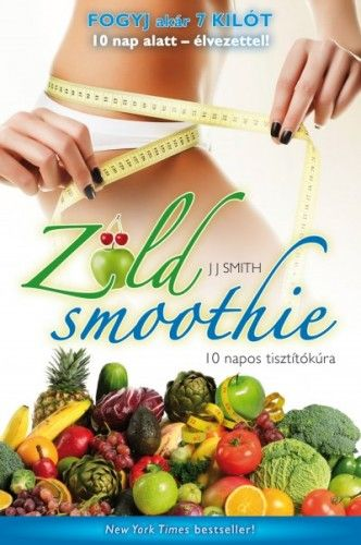 Zöld smoothie - J. J. Smith |