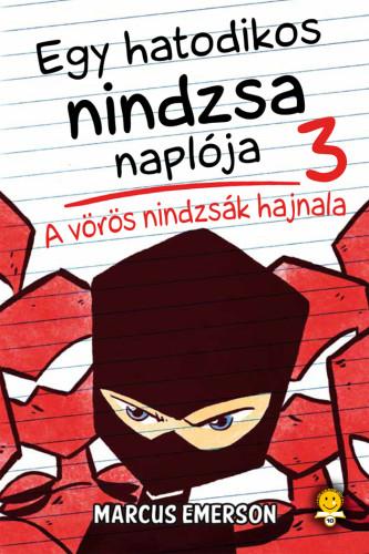 A vörös nindzsák hajnala - Egy hatodikos nindzsa naplója 3.