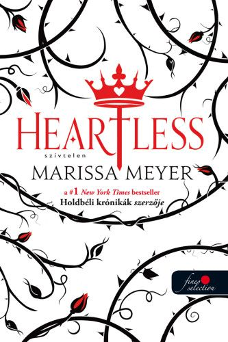 Heartless – Szívtelen - Marissa Meyer |
