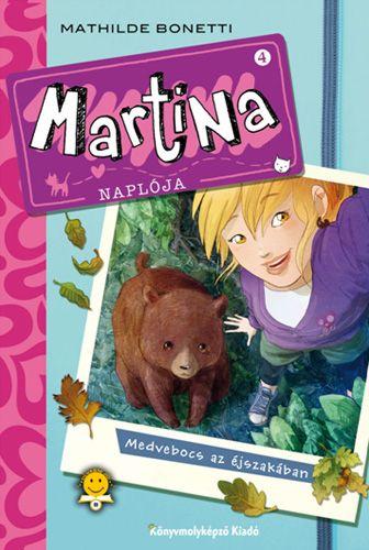 Martina naplója 4. - Medvebocs az éjszakában - Mathilde Bonetti pdf epub