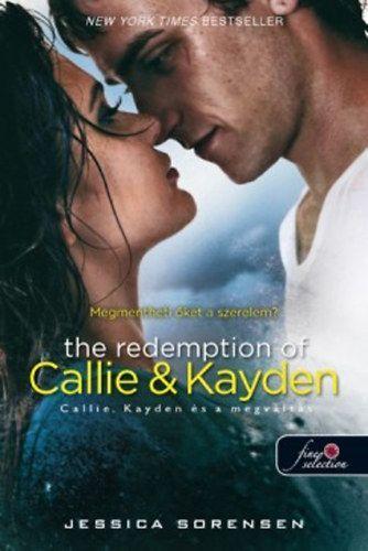The Redemption of Callie & Kayden - Callie, Kayden és a megváltás - Puhatábla - (Véletlen 2.) - Jessica Sorensen pdf epub
