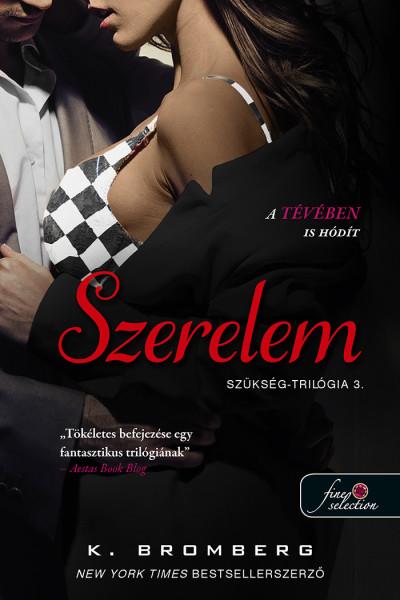 K. Bromberg - Szerelem - Szükség trilógia 3.