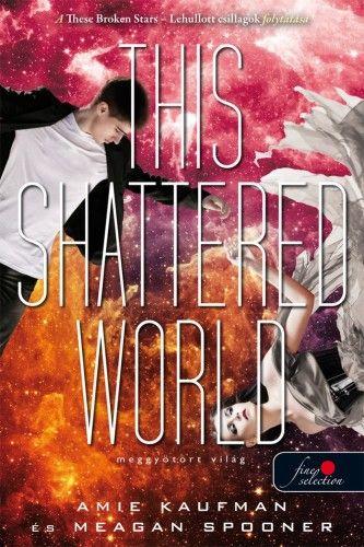 This Shattered World - Meggyötört világ- Lehullott csillagok 2.