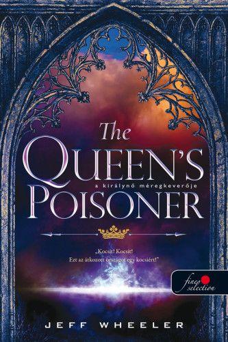 The Queen's Poisoner – A királynő méregkeverője - Királyforrás sorozat 1.