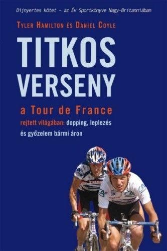 Titkos verseny a Tour de France rejtett világában: dopping, leplezés és győzelem bármi áron