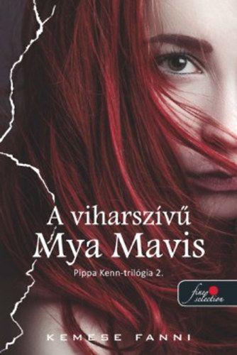 A viharszívű Mya Mavis - Pippa Kenn-trilógia 2.