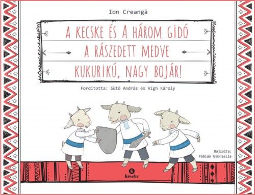 A kecske és a három gidó - A rászedett medve - Kukurikú, nagy bojár!