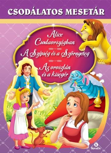 Csodálatos mesetár – Alice Csodaországban - A Szépség és a Szörnyeteg - Az oroszlán és a kisegér -  pdf epub